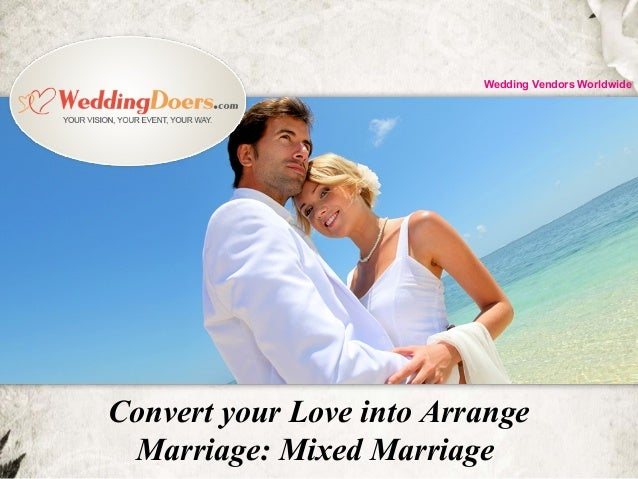 Convert your Love into Arrange Marriage: Mixed Marriage Wedding Vendors Worldwide