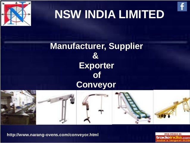 NSW INDIA LIMITED Manufacturer, Supplier & Exporter of Conveyor  http://www.narang-ovens.com/conveyor.html