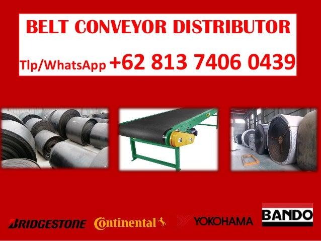 Call +62 813 7406 0439 (TSEL) Conveyor Belt Distributor