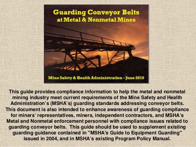 This guide provides compliance information to help the metal and nonmetal mining industry meet current requirements of the...