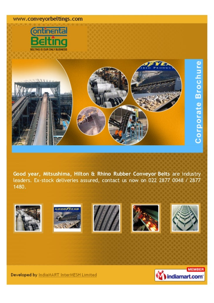 Good year, Mitsushima, Hilton & Rhino Rubber Conveyor Belts are industryleaders. Ex-stock deliveries assured, contact us n...