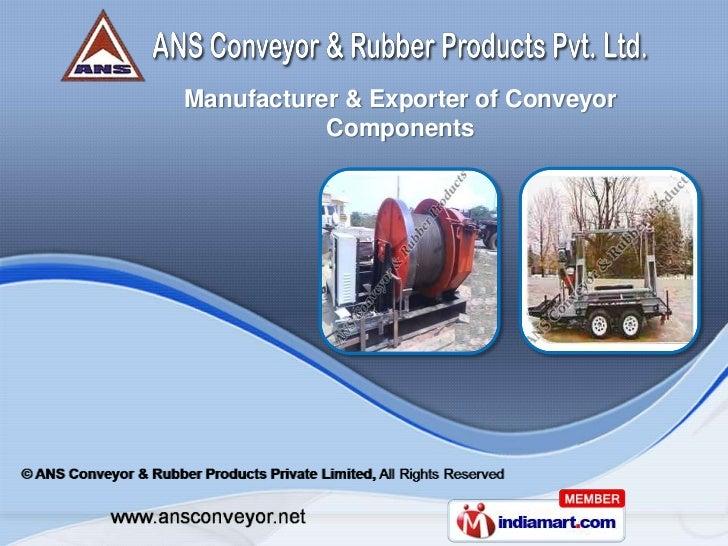 Manufacturer & Exporter of Conveyor           Components