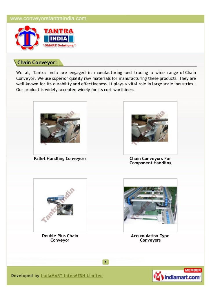Chain Conveyor:We at, Tantra India are engaged in manufacturing and trading a wide range of ChainConveyor. We use superior...