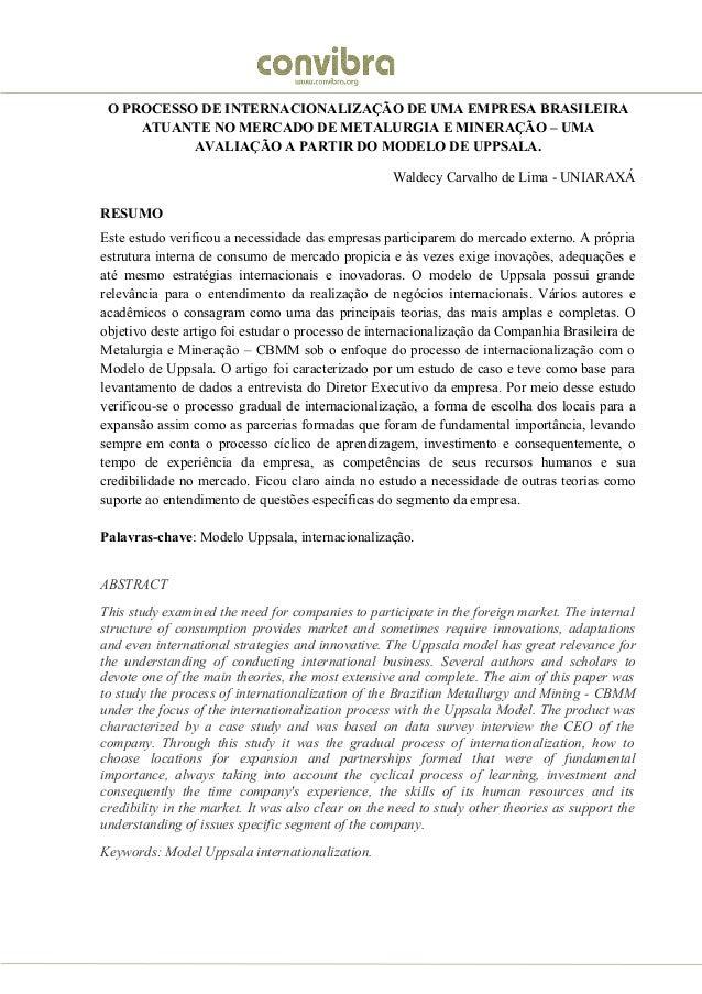 O PROCESSO DE INTERNACIONALIZAÇÃO DE UMA EMPRESA BRASILEIRAATUANTE NO MERCADO DE METALURGIA E MINERAÇÃO – UMAAVALIAÇÃO A P...