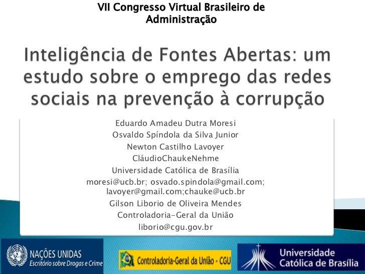 VII Congresso Virtual Brasileiro de Administração<br />Inteligência de Fontes Abertas: um estudo sobre o emprego das redes...