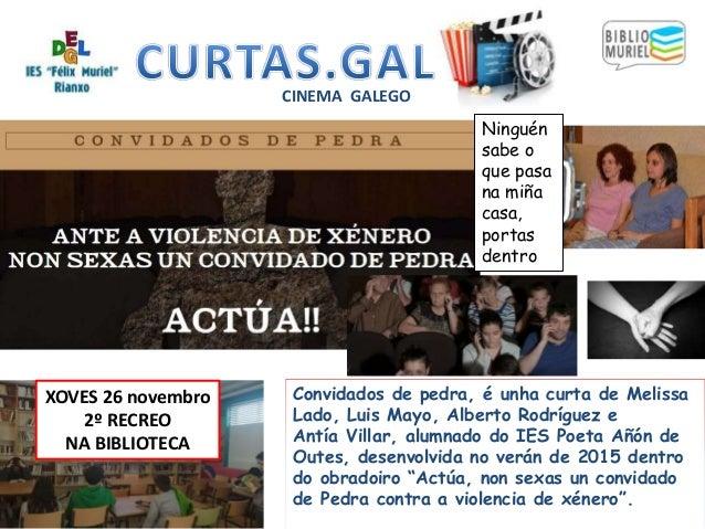 XOVES 26 novembro 2º RECREO NA BIBLIOTECA CINEMA GALEGO Convidados de pedra, é unha curta de Melissa Lado, Luis Mayo, Albe...