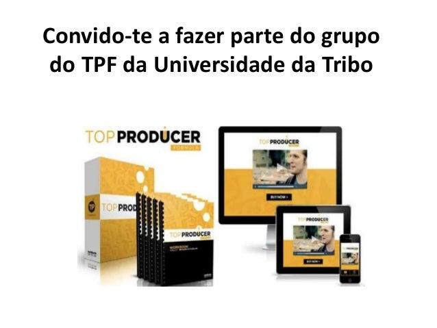 Convido-te a fazer parte do grupo do TPF da Universidade da Tribo