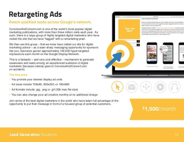 $1,500/month Retargeting Ads Reach qualified leads across Google's network. ConvinceAndConvert.com is one of the world's m...