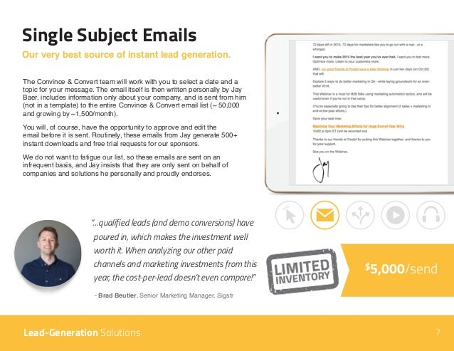 7 The Convince & Convert team will work with you to select a date and a topic for your message. The email itself is then w...