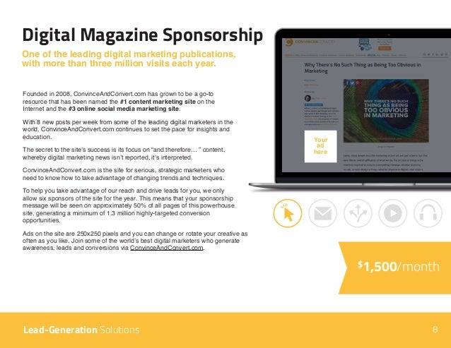 8 Digital Magazine Sponsorship Founded in 2008, ConvinceAndConvert.com has grown to be a go-to resource that has been name...