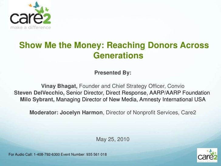 Show Me the Money: Reaching Donors Across Generations<br />For Audio Call: 1-408-792-6300 Event Number: 935 561 018 <br />...