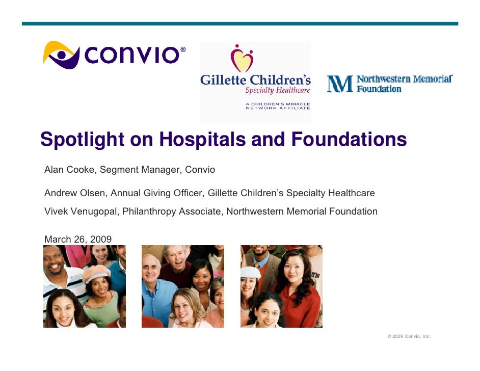 Spotlight on Hospitals and Foundations Alan Cooke, Segment Manager, Convio  Andrew Olsen, Annual Giving Officer, Gillette ...