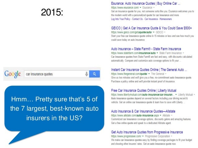 2015: Hmm… Pretty sure that's 5 of the 7 largest, best-known auto insurers in the US?