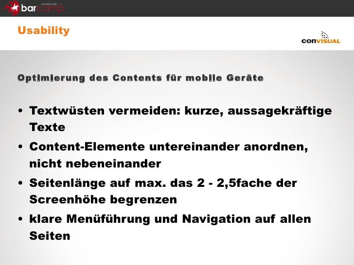 <ul><li>Usability </li></ul><ul><li>Optimierung des Contents für mobile Geräte </li></ul><ul><li>Textwüsten vermeiden: kur...