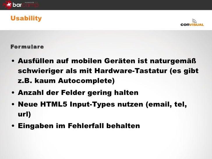 <ul><li>Usability </li></ul><ul><li>Formulare </li></ul><ul><li>Ausfüllen auf mobilen Geräten ist naturgemäß schwieriger a...