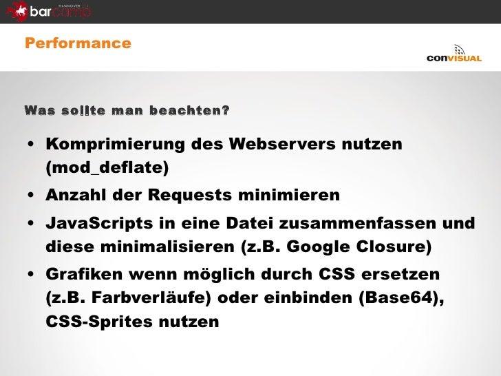 <ul><li>Performance </li></ul><ul><li>Was sollte man beachten? </li></ul><ul><li>Komprimierung des Webservers nutzen (mod_...