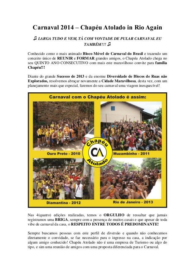 Carnaval 2014 – Chapéu Atolado in Rio Again ♫ LARGA TUDO E VEM, TÁ COM VONTADE DE PULAR CARNAVAL EU TAMBÉM!!! ♫ Conhecido ...