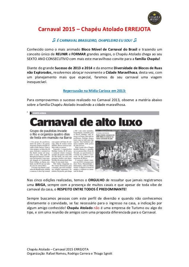 Chapéu Atolado – Carnaval 2015 ERREJOTA  Organização: Rafael Romeu, Rodrigo Carrera e Thiago Sgrott  Carnaval 2015 – Chapé...