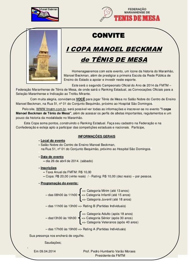 Manoel Beckman CONVITE I COPA MANOEL BECKMAN de TÊNIS DE MESA Homenagearemos com este evento, um ícone da historia do Mara...