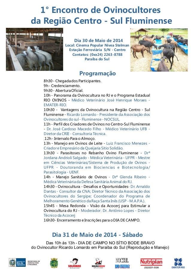 1° Encontro de Ovinocultores da Região Centro - Sul Fluminense Programação 8h30 - Chegada dos Participantes. 9h - Credenci...