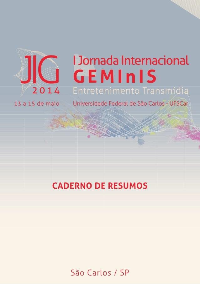 GEMINIS Grupo de Estudos sobre Mídias Interativas em Imagem e Som http://www.geminis.ufscar.br Revista GEMINIS http://www....