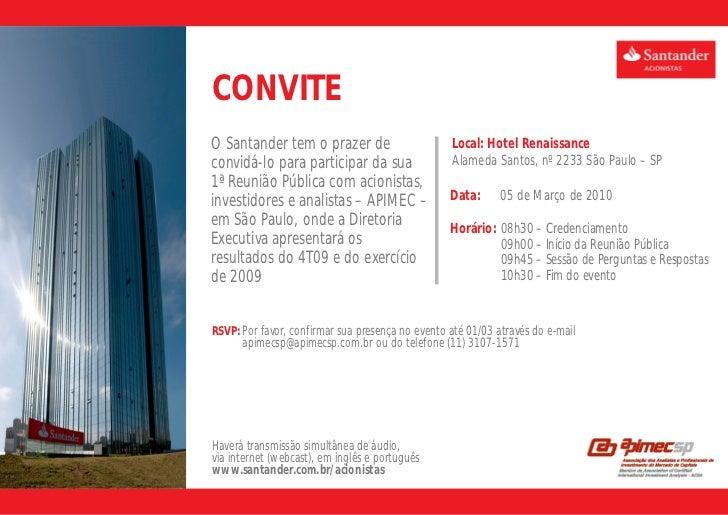 CONVITEO Santander tem o prazer de                       Local: Hotel Renaissanceconvidá-lo para participar da sua        ...