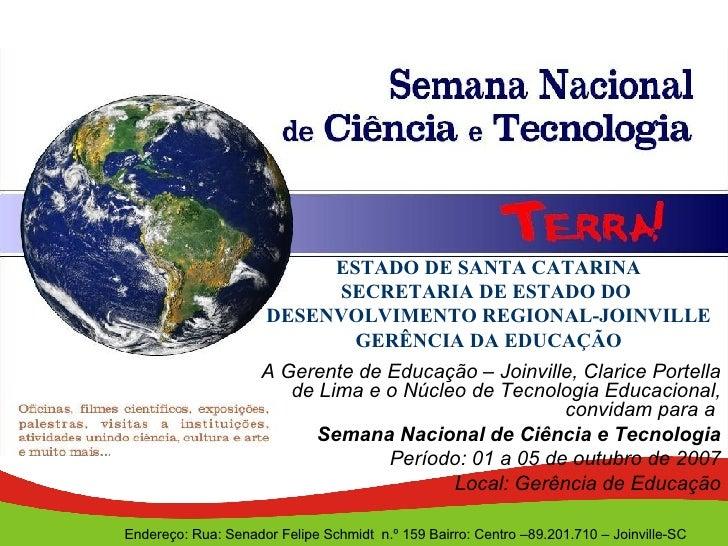 ESTADO DE SANTA CATARINA SECRETARIA DE ESTADO DO  DESENVOLVIMENTO REGIONAL-JOINVILLE GERÊNCIA DA EDUCAÇÃO A Gerente de Edu...