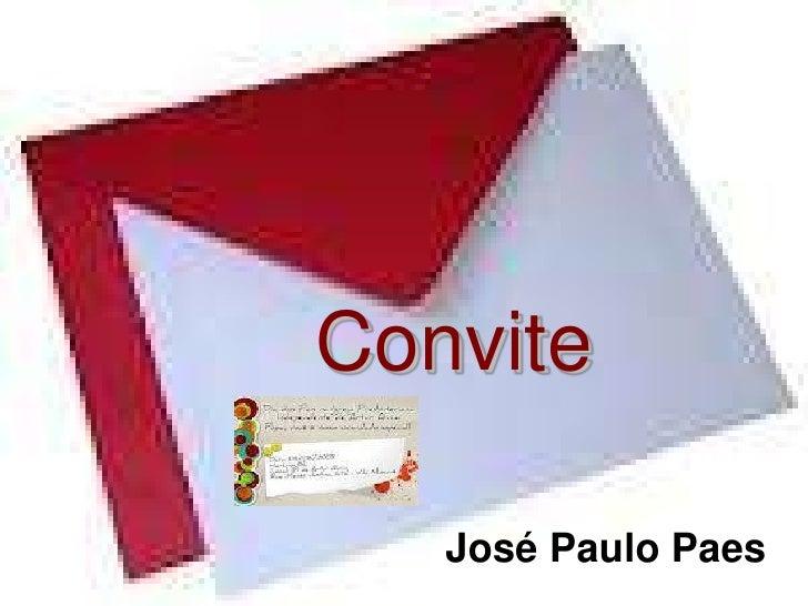 Convite   José Paulo Paes