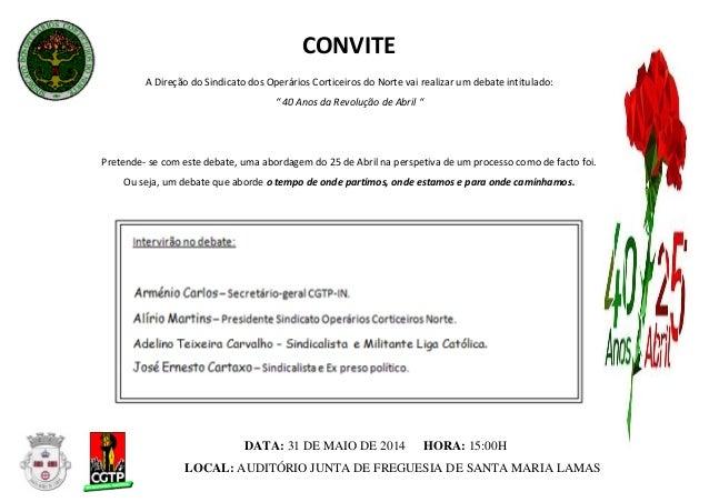 """CONVITE ADireçãodoSindicatodosOperáriosCorticeirosdoNortevairealizarumdebateintitulado: """"..."""