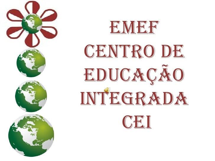 EMEF Centro de Educação Integrada CEI