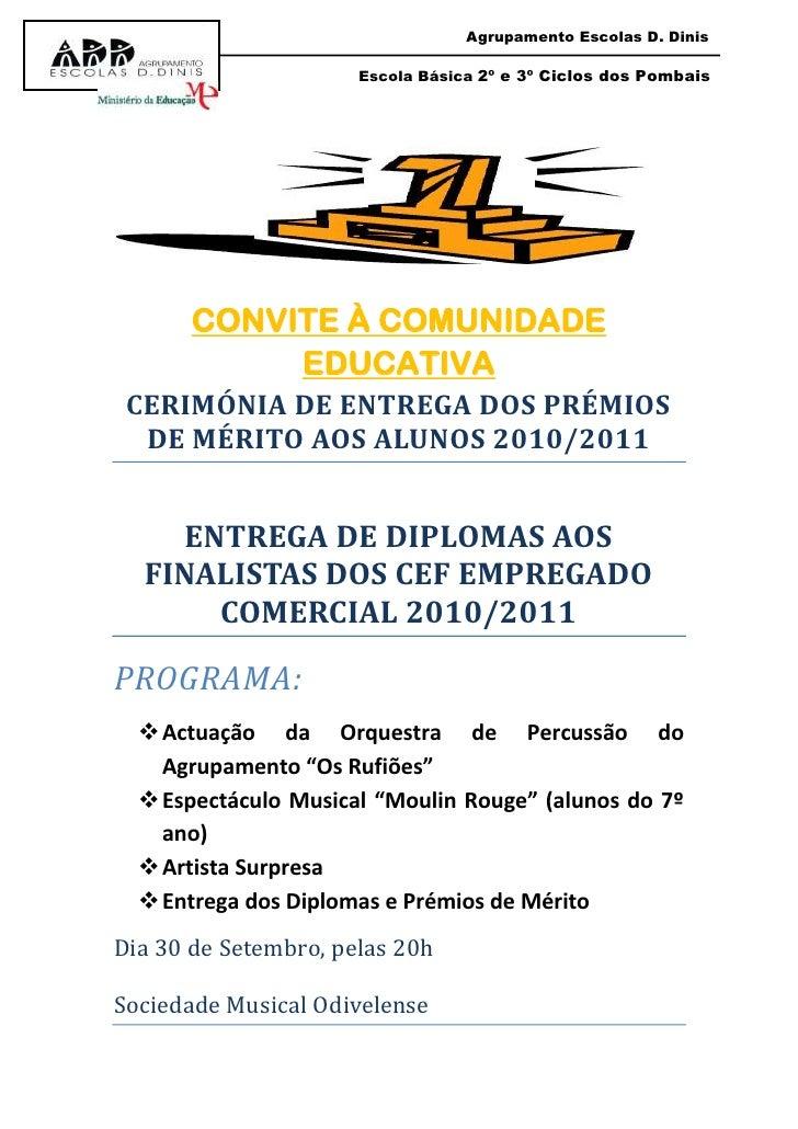 Agrupamento Escolas D. DinisEscola Básica 2º e 3º Ciclos dos Pombais<br />CONVITE À COMUNIDADE EDUCATIVA<br />CERIMÓNIA DE...
