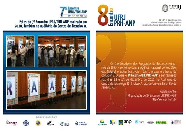 12 e 13 de dezembro de 2012   Fotos do 7o Encontro UFRJ/PRH-ANP realizado em                                              ...