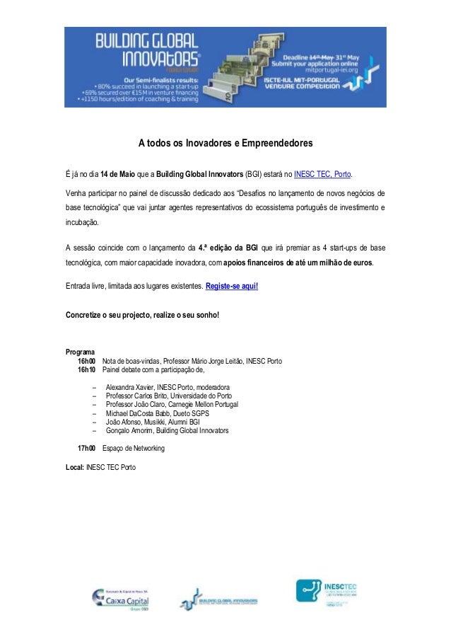 A todos os Inovadores e EmpreendedoresÉ já no dia 14 de Maio que a Building Global Innovators (BGI) estará no INESC TEC, P...