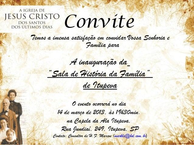 ConviteTemos a imensa satisfação em convidar Vossa Senhoria e                     Família para            A inauguração da...
