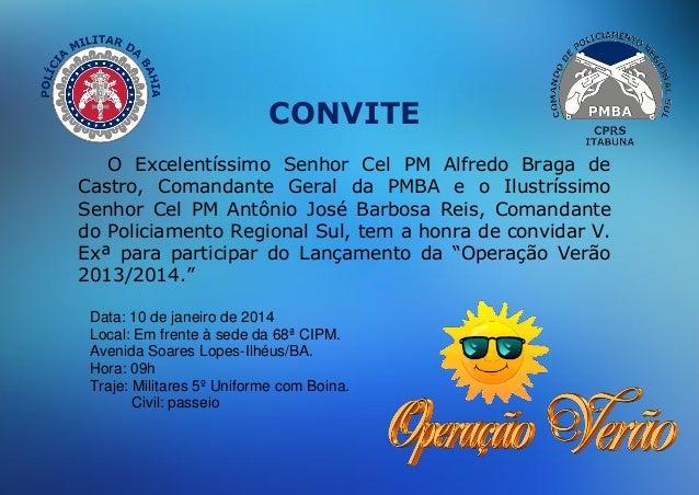 CONVITE O Excelentíssimo Senhor Cel PM Alfredo Braga de Castro a53fe1e4214