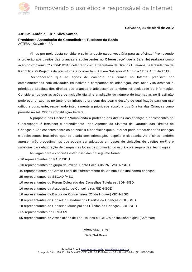 Salvador, 03 de Abril de 2012Att: Srª. Antônia Luzia Silva SantosPresidente Associação de Conselheiros Tutelares da BahiaA...