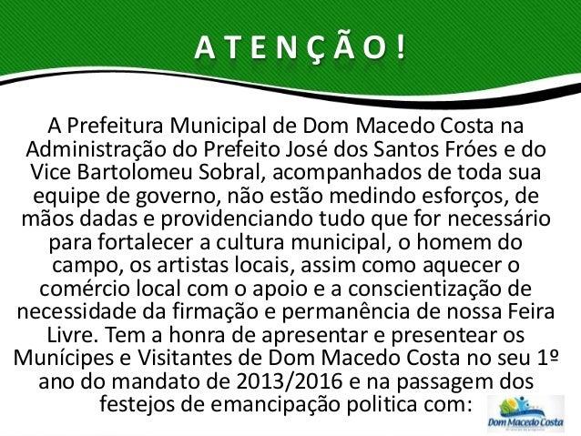ATENÇÃO!   A Prefeitura Municipal de Dom Macedo Costa na Administração do Prefeito José dos Santos Fróes e do Vice Bartolo...