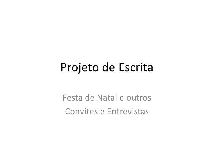 Projeto de EscritaFesta de Natal e outros Convites e Entrevistas