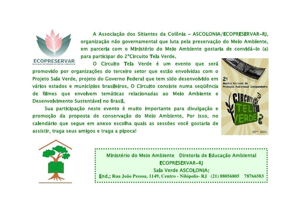 A Associação dos Sitiantes da Colônia – ASCOLONIA/ECOPRESERVAR-RJ,                     organização não governamental que l...