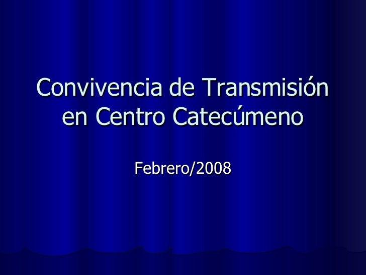 Convivencia de Transmisión en Centro Catecúmeno Febrero/2008