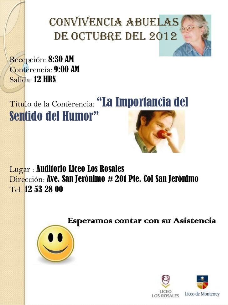CONVIVENCIA ABUELAS            DE OCTUBRE DEL 2012Recepción: 8:30 AMConferencia: 9:00 AMSalida: 12 HRSTitulo de la Confere...