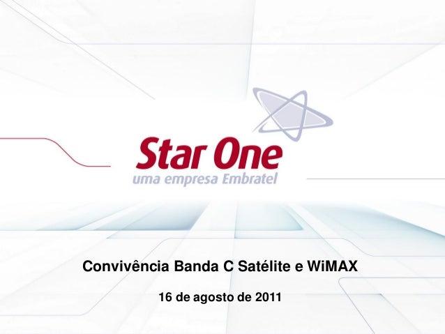 Convivência Banda C Satélite e WiMAX 16 de agosto de 2011