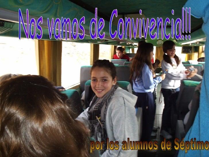 Nos vamos de Convivencia!!! por los alumnos de Séptimo