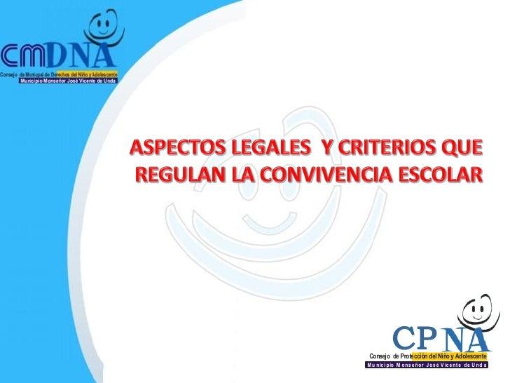 CPConsejo de Protección del Niño y AdolescenteMu nici pio M onseñor José V icente de U nd a