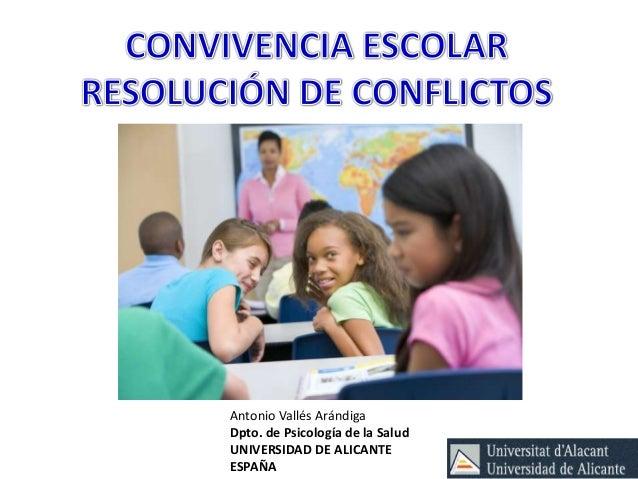 Antonio Vallés Arándiga Dpto. de Psicología de la Salud UNIVERSIDAD DE ALICANTE ESPAÑA