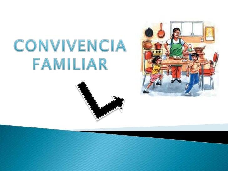 CONVIVENCIA FAMILIAR<br />