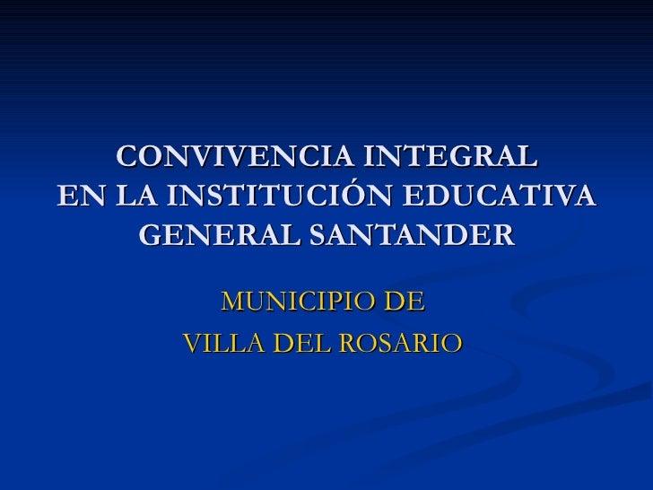 CONVIVENCIA INTEGRAL EN LA INSTITUCIÓN EDUCATIVA GENERAL SANTANDER MUNICIPIO DE  VILLA DEL ROSARIO