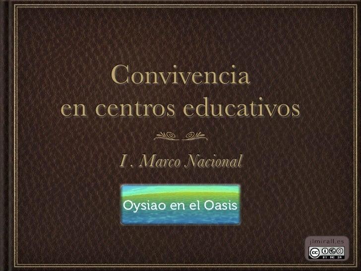 Convivenciaen centros educativos     I . Marco Nacional