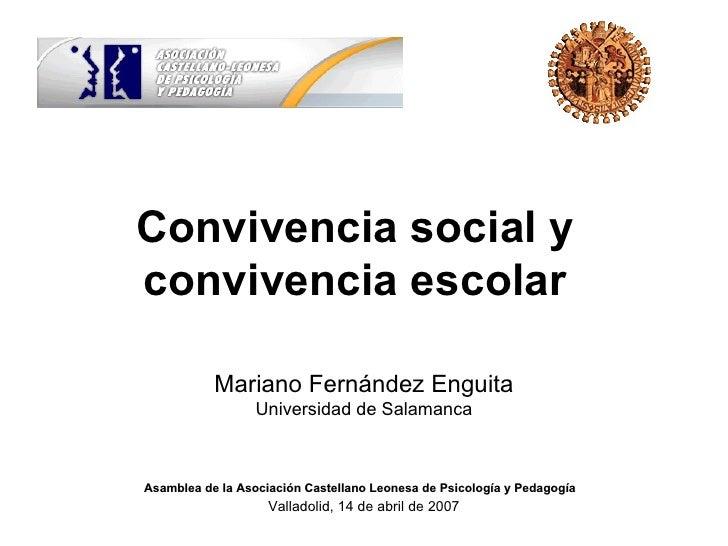 Convivencia social y convivencia escolar             Mariano Fernández Enguita                   Universidad de Salamanca ...