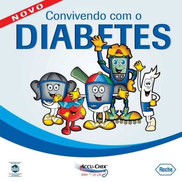 Convivendo com o Diabetes Uma publicação Roche Diagnostica Brasil Revisão e apoio: Sociedade Brasileira de Diabetes – SBD ...